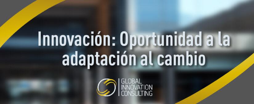 Innovación: Oportunidad a la adaptación al cambio
